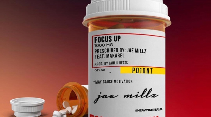 Music | Focus Up – @Jae_Millz x @MakPo10nt #W2TM
