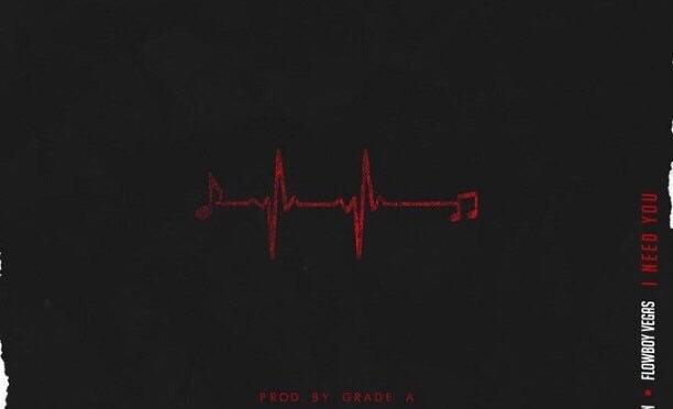 Music | I Need You – @TheRealKiss x @IMNINOMAN x @FlowboyVegas #W2TM