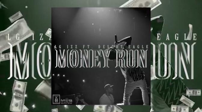 Music | Money Run – LG Izz x Desert Eagle #W2TM