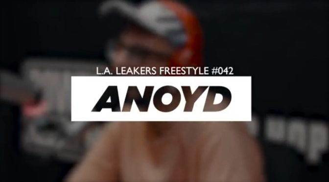 Freestyle | L.A Leakers #042 – @LivinAnoyd #W2TM