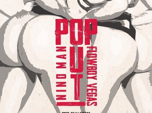 Music | #SoRaspy Presents Pop Out – @IMNINOMAN x @FlowboyVegas #W2TM