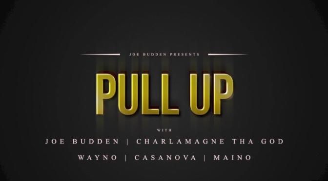 Pull Up Part 1 : Featuring @JoeBudden x @Wayno119 x @Casanova_2X x @CthaGod x @MainoHustleHard  #W2TM