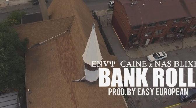 Video | Bankroll – Envy Caine x Nas Blixky #W2TM