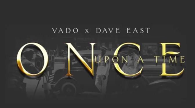 "Music | @Vado_MH x @DaveEast Hop On DipSet's ""Once Upon A Time"" #W2TM"