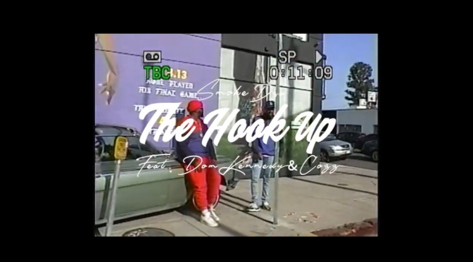 Video | The Hook Up – @SmokeDza x @DOPEITSDOM x ‪@cody_macc ‬#W2TM