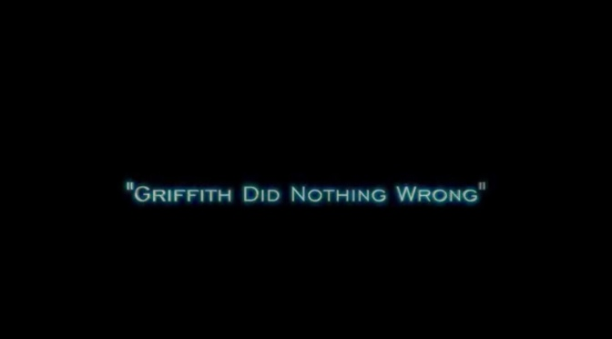Video | Griffith Did Nothing Wrong – @RobbBanks #W2TM