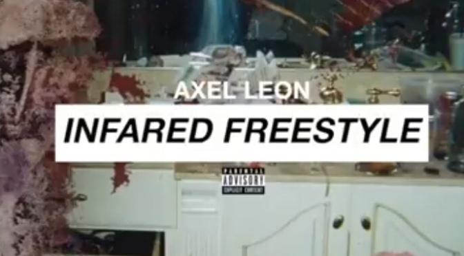 Music   Infared Freestyle – @ImAxelLeon #W2TM