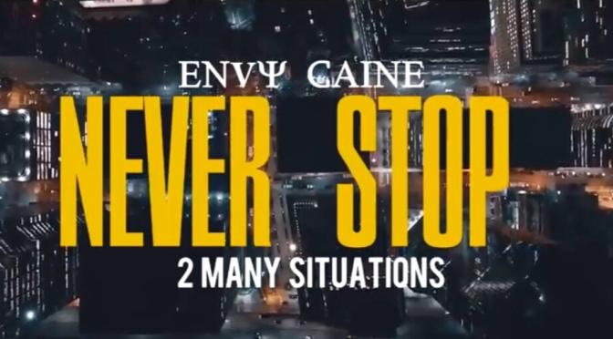 Video | Never Stop [ Dir. @Kapomob ] – Envy Caine #W2TM