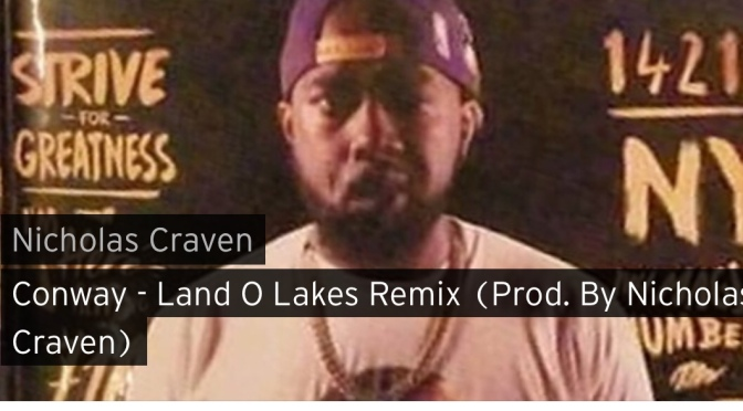 Music | Land O Lakes ( Prod. @NicholasCraven_ ) – @WHOISCONWAY #W2TM