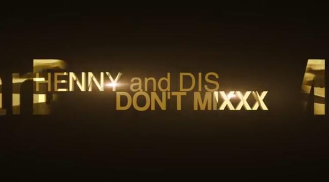 Video | Henny and Dis Mixxx – @OunP1523 x @CASANOVA_2X x J-Quest #W2TM