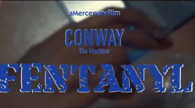 Video | Fentanyl – @WhoIsConway #W2TM