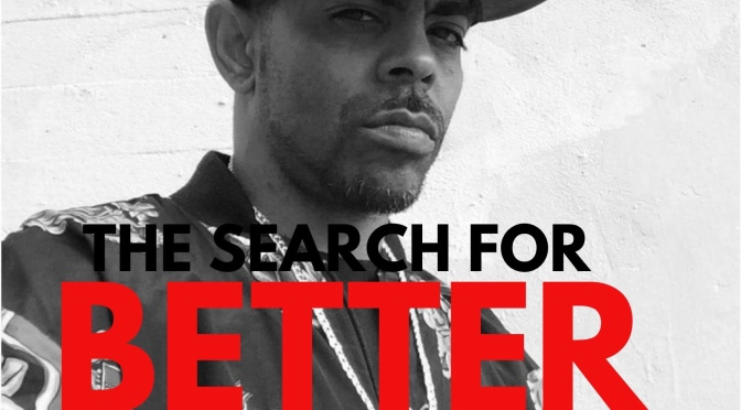 "Music | ""The Search For Better"" Written & Produced By ‪@AgallahTheDon ‬#W2TM"