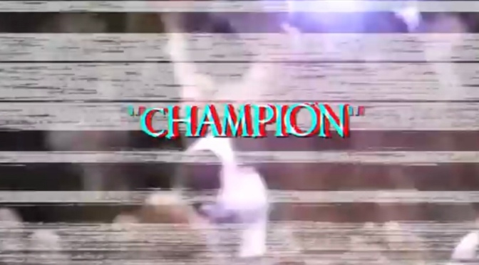 New Video | Champion @Che_Noir #W2TM