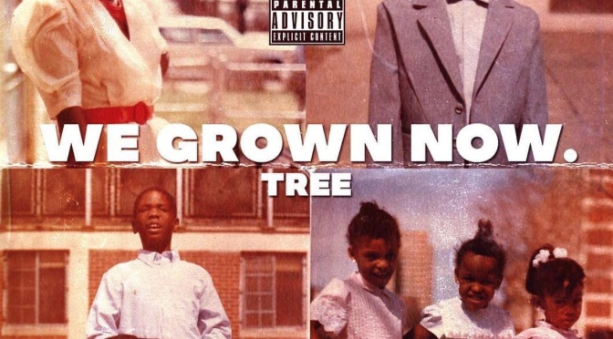 "Check Out @MCTreeG ""We Grown Now"" Album Stream Listen Now #W2TM"