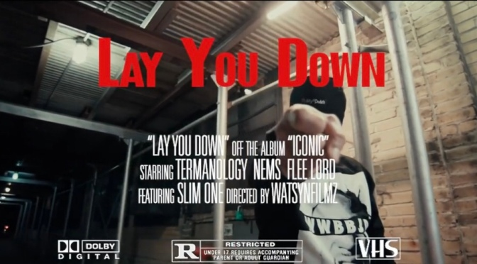 Video | Lay You Down [ Prod.  @slim_one_dj ] ‬- ‪@inf_mobb_flee ‬x ‪@TermanologyST ‬x ‪@NEMS_FYL ‬#W2TM