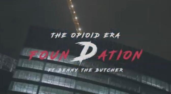 Video | The Foundation – The Opioid Era x Benny The Butcher #W2TM