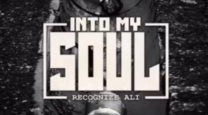 Stream Album| Into My Soul – ‪@Recognizeali ‬#W2TM