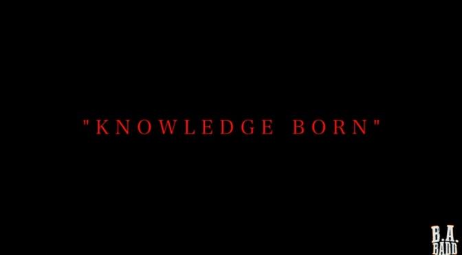 Video | Knowledge Born [ @Prodkill1 ] - @BaBadd_EbE #W2TM