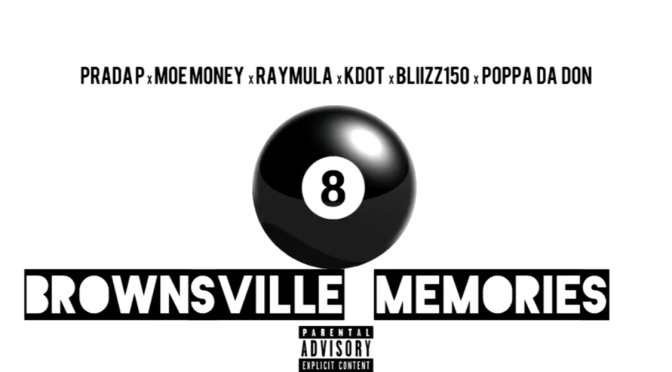 Music | Brownsville Memories – Envy Caine, Prada P, Moe Money, Ray Mula, KDot, Bliizz150 & Poppa Da Don #W2TM