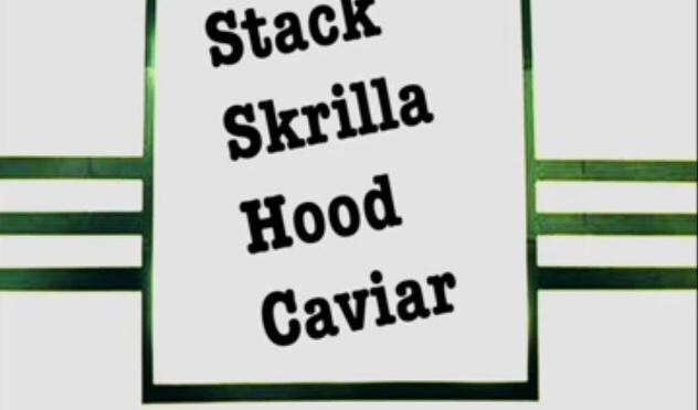 Stream | Hood Caviar EP – @Stack_Skrilla #W2TM