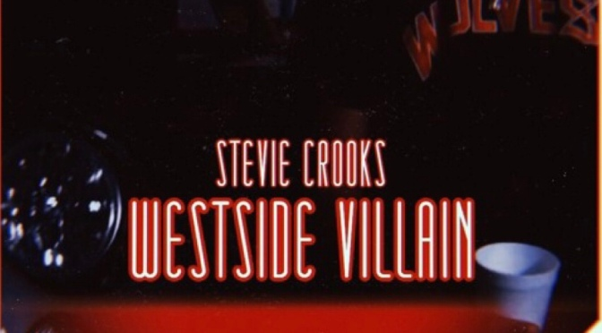 Video | Westside Villain – ‪@StevieCrooks ‬#W2TM
