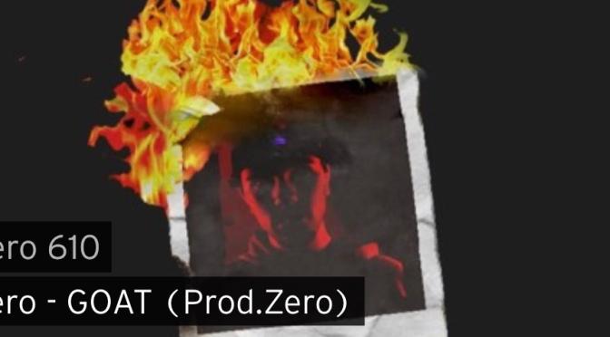 Music | GOAT [ Produced By Zero 610] – @RotzZach #W2TM