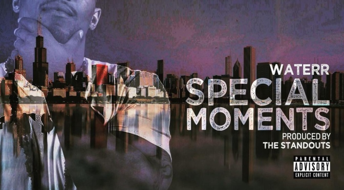 Music | Special Moments [ Produced By The Standouts ] – ‪@TheRealWateRR ‬