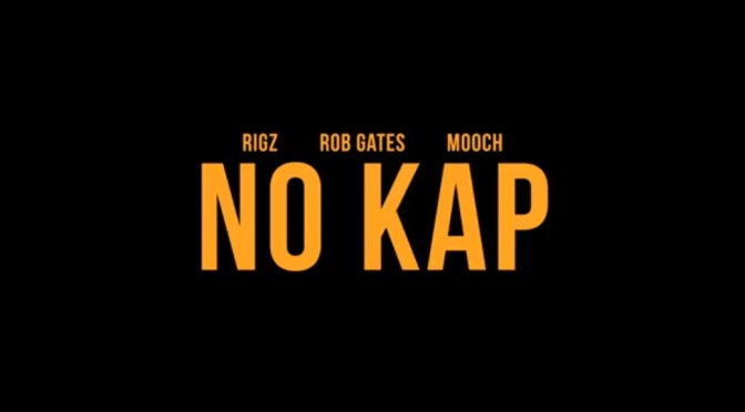 Video | No Kap – @Rigz585 @DaclothM @Chalkgates #W2TM