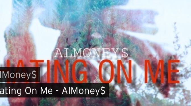 Music | Hating On Me – Allmoney$ #W2TM