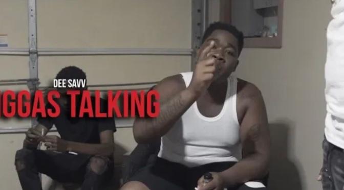 Video | Niggas Talking PT.2 – Dee Sav #W2TM