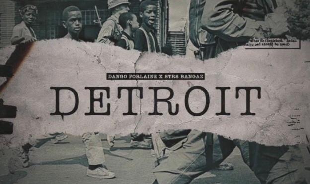 Listen & Purchase | Detroit – @DANGO_FORLAINE x @Str8BangazLLc #W2TM