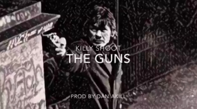 Music | The Guns [ Produced By Dan.Akil ] – ‪@killyshoot198x ‬#W2TM