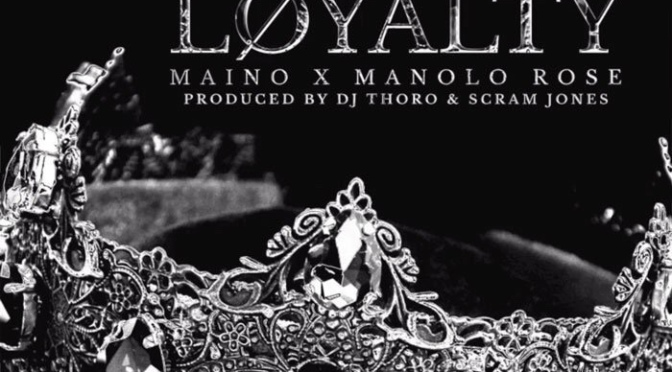 Music | Love & Loyalty [ Produced By @djthoro + @ScramJones ] – ‪@mainohustlehard ‬x ‪@manolo_rose ‬