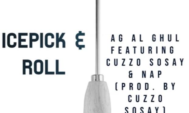 Music | Icepick & Roll – @AgallahTheDon x Nap x @CUZZOSOSAY #W2TM