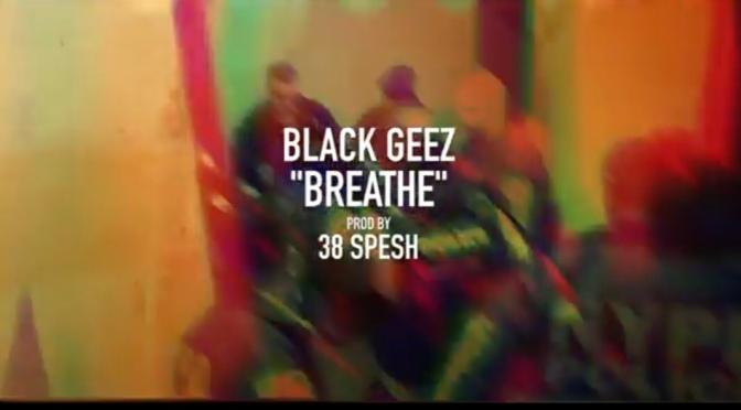 Video | Breathe [ Produced By @IamSpesh ] – Black Geez #W2TM