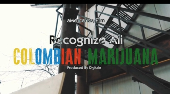 Video | Columbian Marijuana – ‪@Recognizeali ‬#W2TM