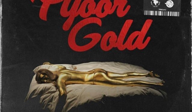 Listen & Purchase | Pyoor Gold – @charliesdizz x @Ecto_84 #W2TM