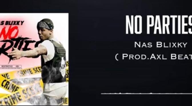 Music | No Parties – @NasBlixky63 #W2TM