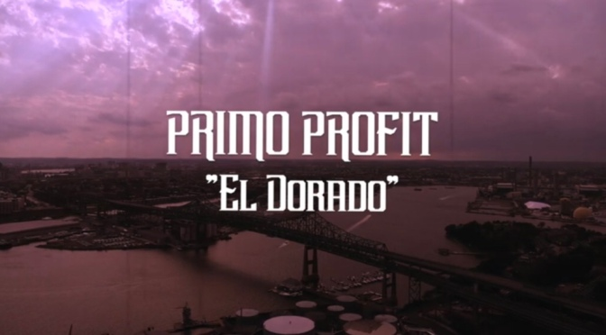 Video | El Dorado [ Produced By Teyo ] – ‪@PrimoProfit ‬#W2TM
