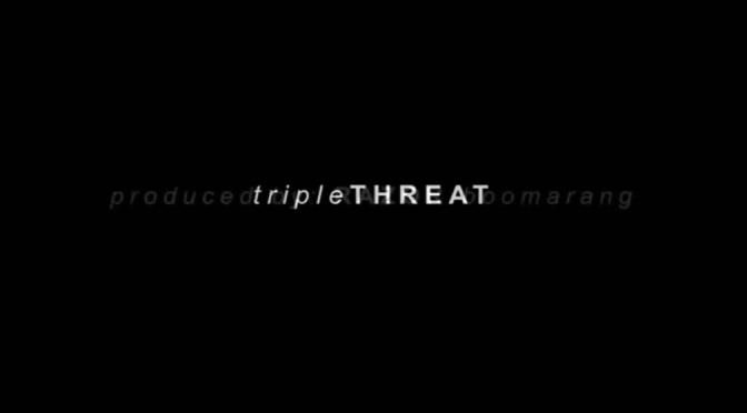 Video | Triple Threat – @theopioidera #W2TM