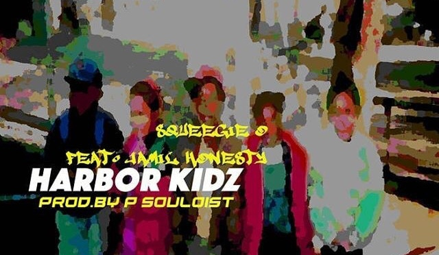Music   Harbor Kidz [ Produced @PSouloist ]- @SqUeEgIe_O x @jAmilhOneSty #W2TM