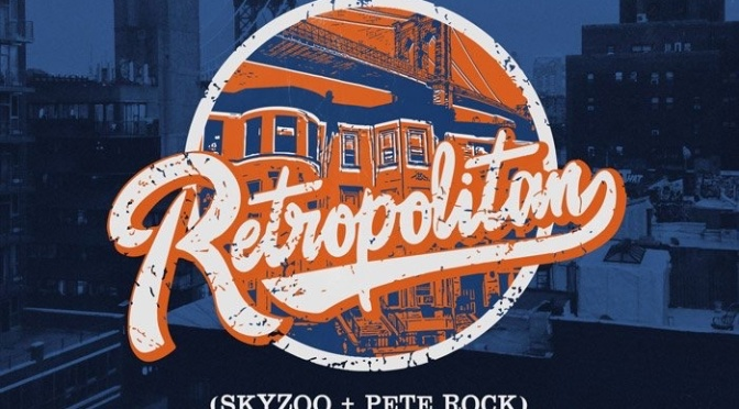 Listen & Purchase | Retropolitan –  ‪@skyzoo ‬x  ‪@PeteRock ‬#W2TM