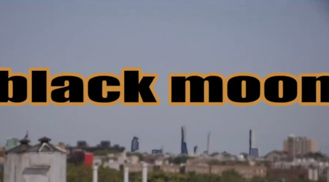 Video | Black Moon Rise – Black Moon #W2TM