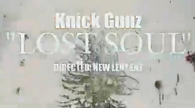 Video | Lost Souls – @knickgunz #W2TM
