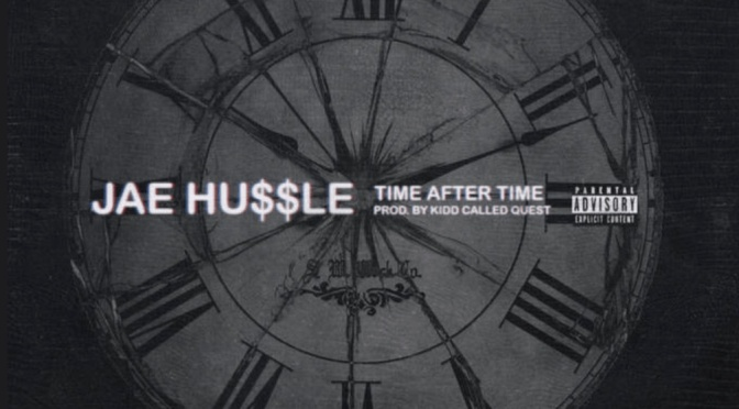 Video | Time After Time [ Produced By @KiddCalledQuest ] - Jae Hussle #W2TM