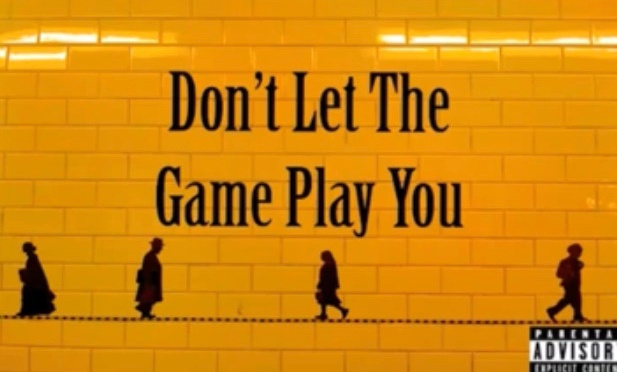 Music | Don't Let The Game Play You – ‪@JonnyEmpire203 ‬#W2TM