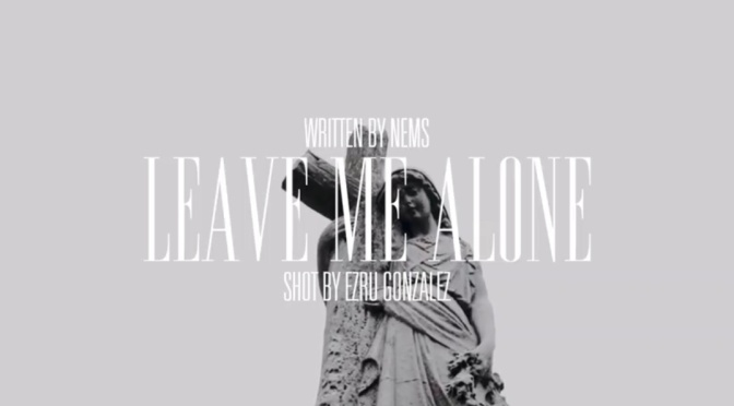 Video | Leave Me Alone – ‪@NEMS_FYL x ‪@therealjazzsoon ‬‬ #W2TM