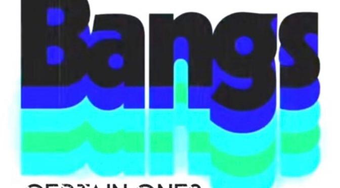 Music | BANGS – @CERTAINONES #W2TM