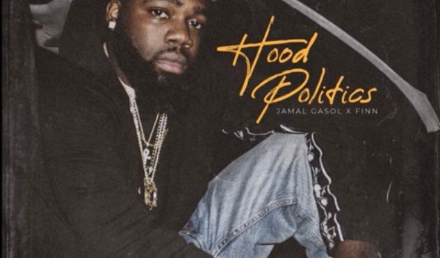 Music | Hood Politics [ Produced By #Finn ]  – @WhoIsJamalGasol #W2TM