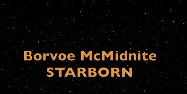 Video | Starborn – @BorvoeMcMidnite #W2TM